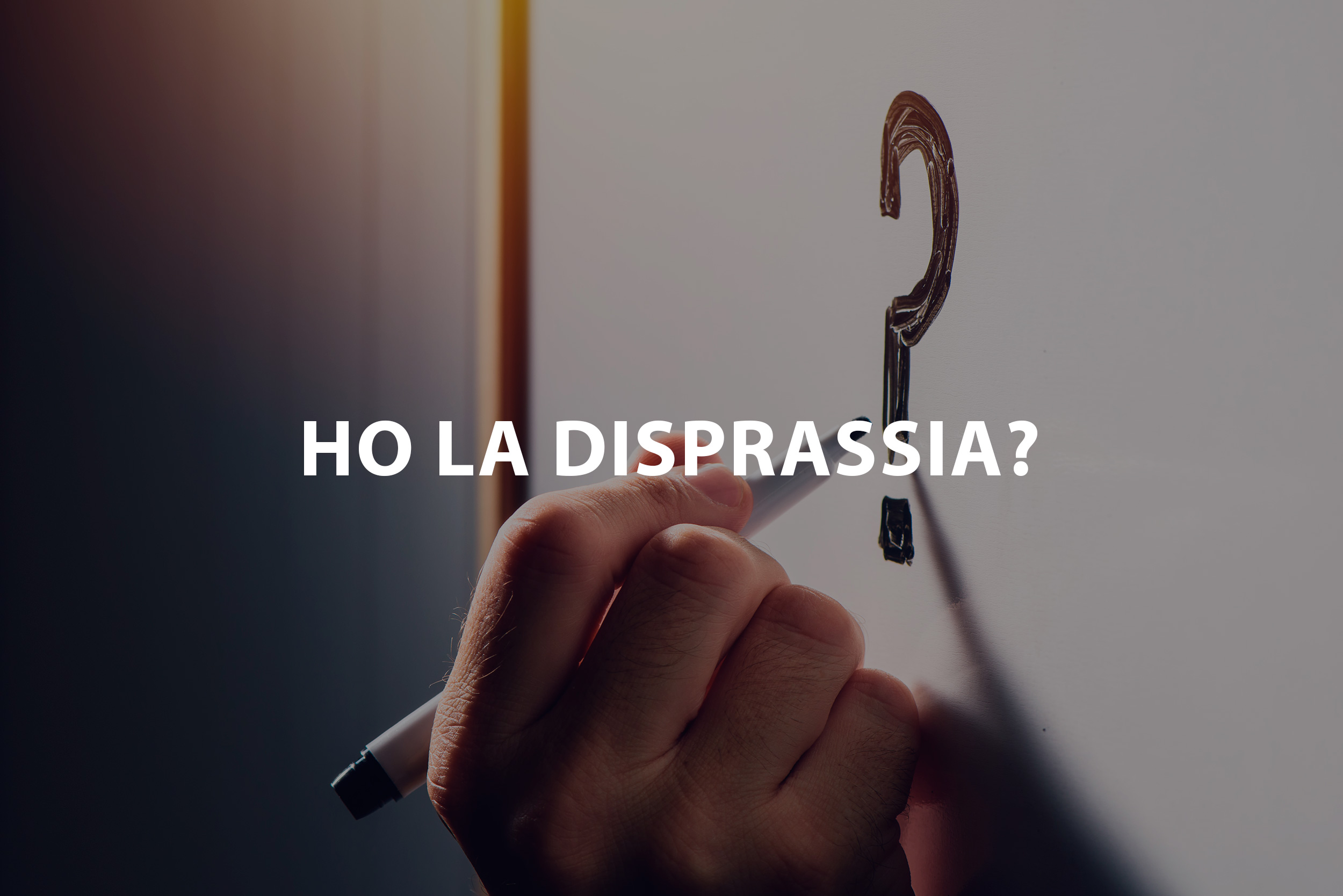 ho la disprassia?